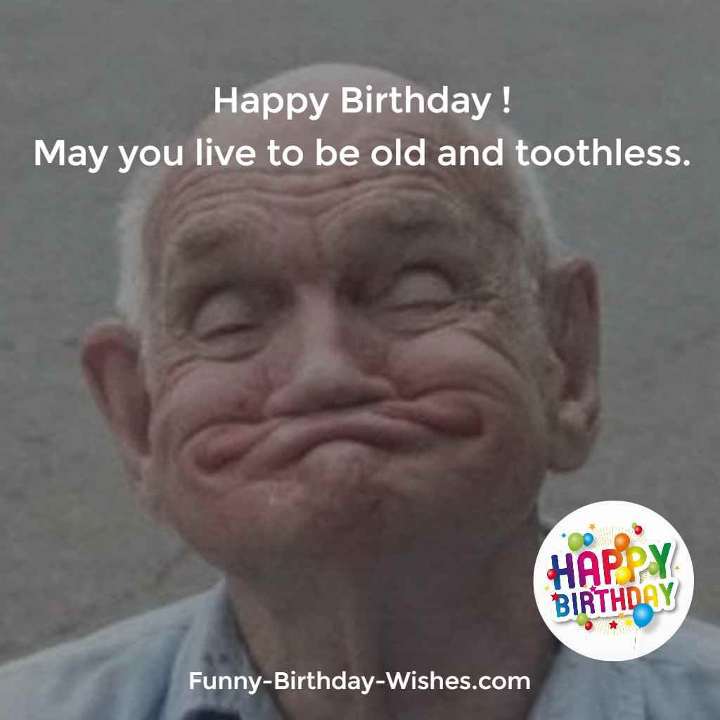Happy Birthday Old Man Meme Funny : Funny birthday wishes quotes meme images