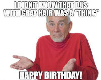 20+ Funny Birthday Wishes for DJs | Funny Birthday Wishes