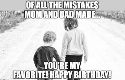 20+ Funny Birthday Wishes for Younger Brothers from Older ...