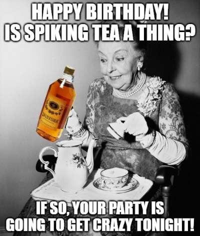 20 Funny Birthday Wishes For Tea Lovers Funny Birthday Wishes